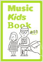Music Kids Book(#03) [ TEAM KIDSTONE ]