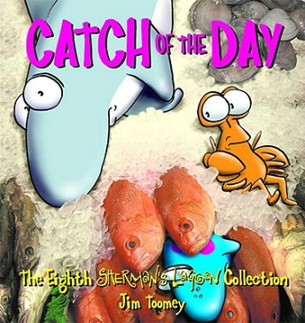 Catch of the Day CATCH OF THE DAY (Sherman's Lagoon Collections) [ Jim Toomey ]
