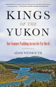 Kings of the Yukon: One Summer Padd...