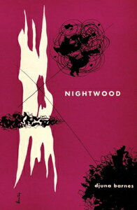 Nightwood NIGHTWOOD [ Djuna Barnes ]