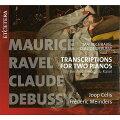 【輸入盤】ラヴェル:序奏とアレグロ(2台ピアノ)、弦楽四重奏曲(ピアノ4手)、ドビュッシー:弦楽四重奏曲(ピアノ4手) ヨープ・セリス、フレ