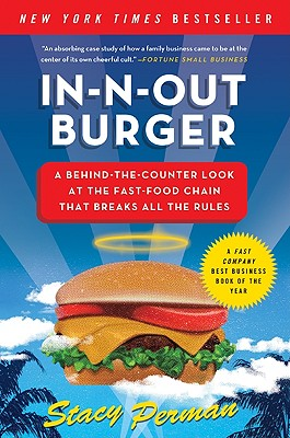 In-N-Out Burger: A Behind-The-Counter Look at the Fast-Food Chain That Breaks All the Rules画像