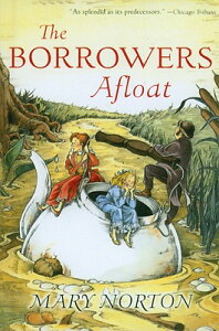 The Borrowers Afloat BORROWERS AFLOAT [ Mary Norton ]