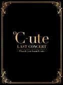 ℃-ute ラストコンサート in さいたまスーパーアリーナ 〜Thank you team℃-ute〜(初回生産限定盤)【Blu-ray】