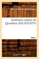 Institution Oratoire de Quintilien. Tome 1 (Ed.1829-1835)
