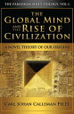 【楽天ブックスならいつでも送料無料】The Global Mind and the Rise of Civilization: A Novel...