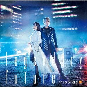 legendary future (初回限定盤 CD+DVD) TVアニメ「キングスレイド 意志を継ぐものたち」オープニングテーマ