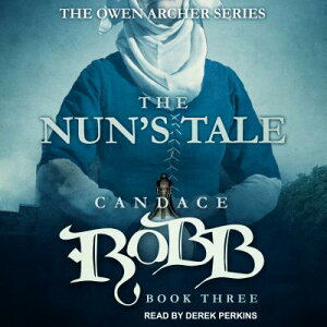 The Nun's Tale NUNS TALE D (Owen Archer) [ Candace Robb ]