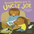 Saying Good-Bye to Uncle Joe: What to Expect When Someone You Love Dies SAYING GOOD-BYE TO UNCLE JOE (Life's Challenges (Library)) [ Nancy Loewen ]