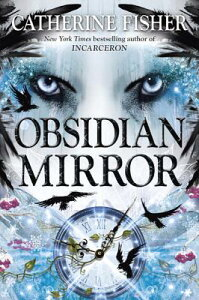 Obsidian Mirror OBSIDIAN MIRROR (Obsidian Mirror - Trilogy) [ Catherine Fisher ]