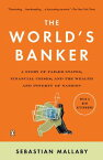 The World's Banker: A Story of Failed States, Financial Crises, and the Wealth and Poverty of Nation WORLDS BANKER (Council on Foreign Relations Books (Penguin Press)) [ Sebastian Mallaby ]