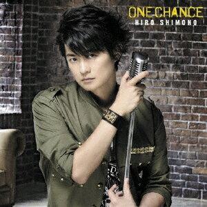 ONE CHANCE (初回限定盤A CD+DVD) [ 下野紘 ]