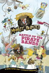 Battle of the Pirate Bands: A 4D Book BATTLE OF THE PIRATE BANDS (Nearly Fearless Monkey Pirates) [ Michael Anthony Steele ]