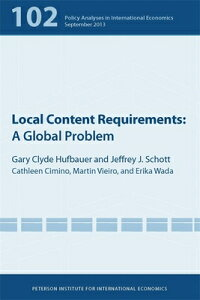 Local Content Requirements: A Global Problem LOCAL CONTENT REQUIREMENTS (Policy Analyses in International Economics) [ Gary Clyde Hufbauer ]