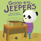 Good-Bye, Jeepers: What to Expect When Your Pet Dies GOOD-BYE JEEPERS (Life's Challenges (Library)) [ Nancy Loewen ]
