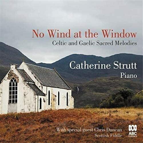 【輸入盤】Catherine Strutt: No Wind At The Window-celtic & Gaelic Sacred Melodie画像
