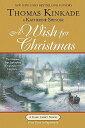 A Wish for Christmas WISH FOR XMAS (Cape Light Novels) [ Thomas Kinkade ]
