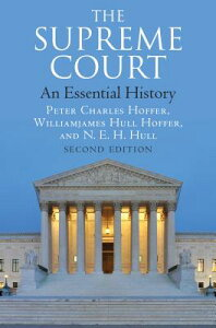 The Supreme Court: An Essential History, Second Edition SUPREME COURT ENLARGED/E [ Peter Charles Hoffer ]