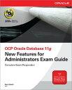 【送料無料】OCP Oracle Database 11g: New Features for Administrators Exam Guide (Exam 1Z0...