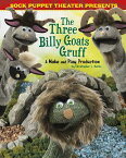 Sock Puppet Theater Presents the Three Billy Goats Gruff: A Make & Play Production SOCK PUPPET THEATER PRESENTS T (Sock Puppet Theater) [ Christopher L. Harbo ]