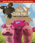 Sock Puppet Theater Presents the Three Little Pigs: A Make & Play Production SOCK PUPPET THEATER PRESENTS T (Sock Puppet Theater) [ Christopher L. Harbo ]