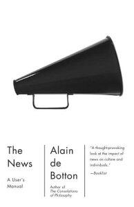 The News: A User's Manual NEWS A USERS MANUAL (Vintage International) [ Alain De Botton ]