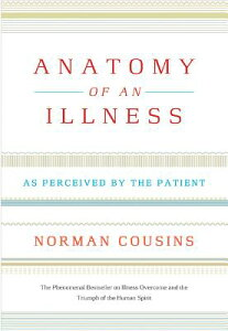 Anatomy of an Illness: As Perceived by the Patient ANATOMY OF AN ILLNESS TWENTIET [ Norman Cousins ]