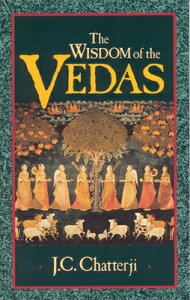 Wisdom of the Vedas WISDOM OF THE VEDAS REV/E (Theosophical Heritage Classics) [ Jagadish Chatterji ]