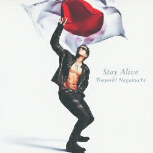 【送料無料】Stay Alive(初回限定CD+DVD) [ 長渕剛 ]