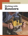 Working with Routers WORKING W/ROUTERS (New Best of Fine Woodworking) [ Editors of Fine Woodwor...