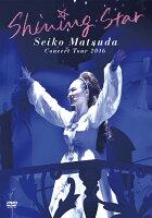Seiko Matsuda Concert Tour 2016「Shining Star」(初回限定盤)