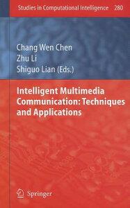 Intelligent Multimedia Communication: Techniques and Applications INTELLIGENT MULTIMEDIA COMMUNI (Studies in Computational Intelligence) [ Chang Wen Chen ]