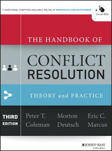 The Handbook of Conflict Resolution: Theory and Practice HANDBK OF CONFLICT RESOLUTION [ Peter T. Coleman ]