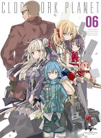 クロックワーク・プラネット 第6巻(初回限定版)【Blu-ray】