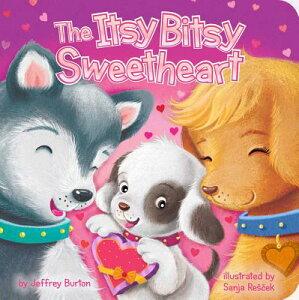 The Itsy Bitsy Sweetheart ITSY BITSY SWEETHEART-BOARD (Itsy Bitsy) [ Jeffrey Burton ]