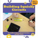 Building Squishy Circuits BUILDING SQUISHY CIRCUITS (21st Century Skills Innovation Library: Makers as Innovators Junior) [ Annmarie P. Thomas ]
