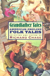 Grandfather Tales GRANDFATHER TALES [ Richard Chase ]