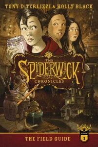 The Field Guide SPIDERWIC CHRON BK01 FIELD GD (Spiderwick Chronicles (Paperback)) [ Tony Diterlizzi ]