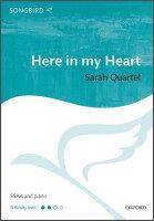 【輸入楽譜】クワーテル, Sarah: ヒア・イン・マイ・ハート(女声四部合唱とピアノ): ヴォーカルスコア