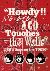 """""""Howdy!! We are ACO Touches the Walls"""