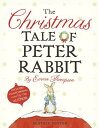 The Christmas Tale of Peter Rabbit CHRISTMAS TALE OF PETER RABBIT (Potter) [ Emma Thompson ]