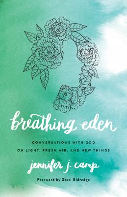 Breathing Eden: Conversations with God on Light, Fresh Air, and New Things画像