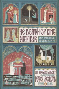 The Death of King Arthur: The Immortal Legend (Penguin Classics Deluxe Edition) DEATH OF KING ARTHUR (Penguin Classics Deluxe Editions) [ Peter Ackroyd ]
