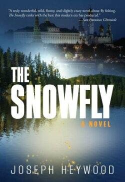 Snowfly SNOWFLY [ Joseph Heywood ]