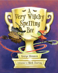 A Very Witchy Spelling Bee VERY WITCHY SPELLING BEE [ George Shannon ]