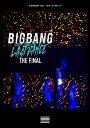 BIGBANG JAPAN DOME TOUR 2017 -LAST DANCE- : THE FINAL(DVD2枚組 スマプラ対応) [ BIGBANG ]