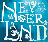 NEWS LIVE TOUR 2017 NEVERLAND(Blu-ray 初回盤)【Blu-ray】