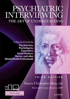 洋書, COMPUTERS & SCIENCE Psychiatric Interviewing: The Art of Understanding: A Practical Guide for Psychiatrists, Psychologis PSYCHIATRIC INTERVIEWING 3E Shawn Christopher Shea