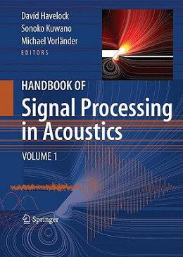 Handbook of Signal Processing in Acoustics, 2-Volume Set PREPAK-HANDBK OF SIGNAL PR-2CY [ David Havelock ]