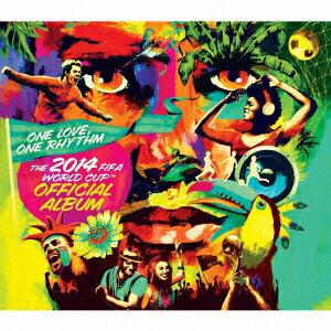 ワン・ラヴ、ワン・リズム 2014FIFAワールドカップ・ブラジル大会公式アルバム